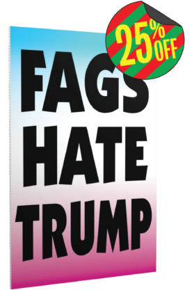 Fags Hate Trump