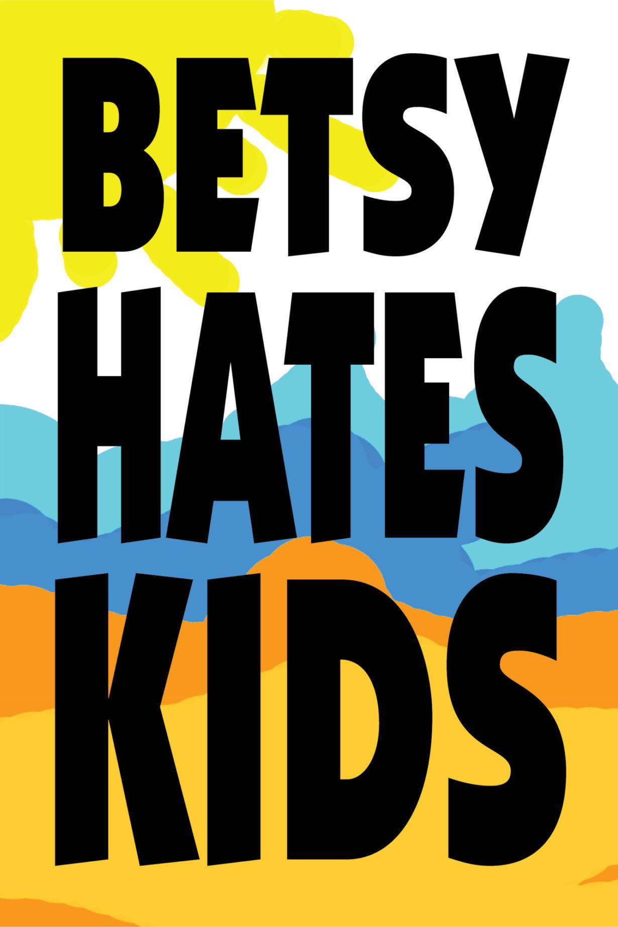 NP_01_25_2017_Betsy-Hates-Kids.jpg