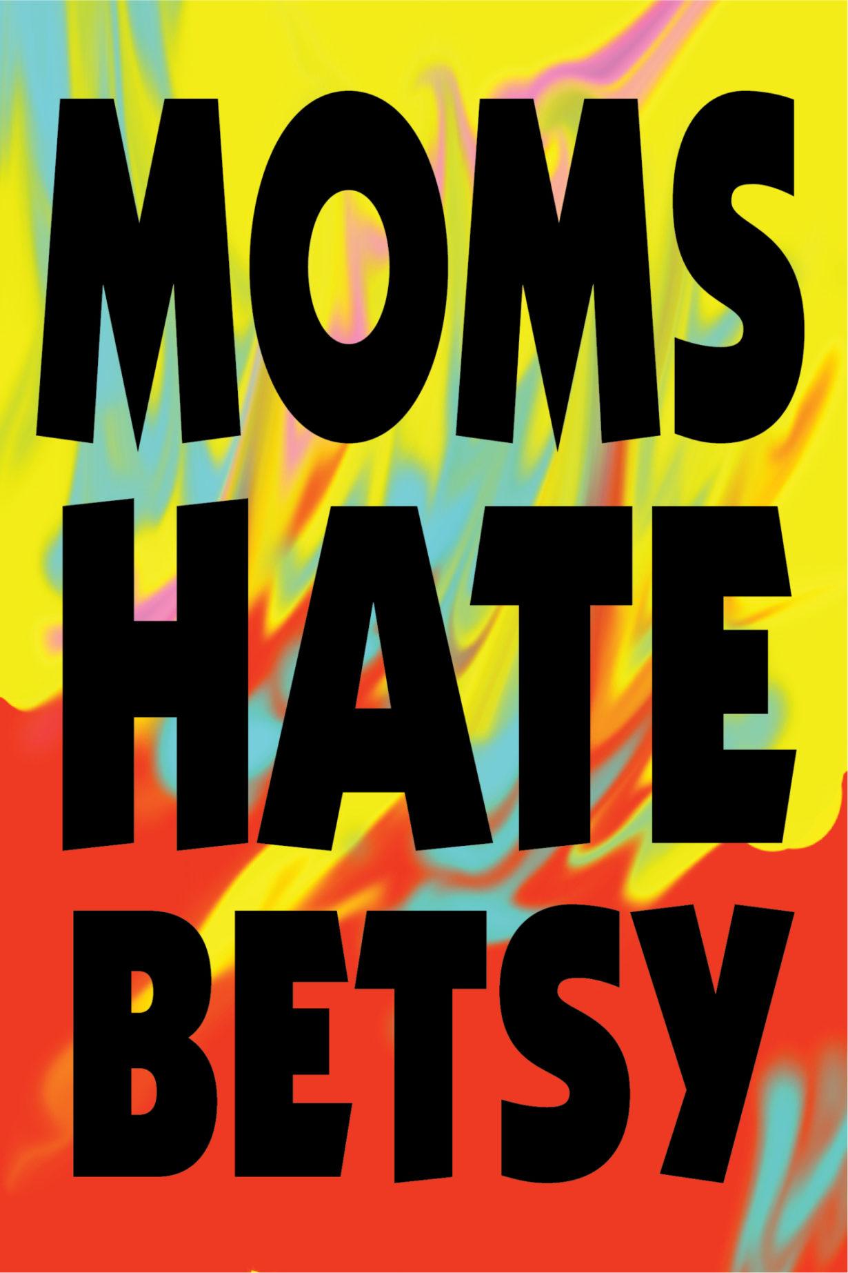 NP_01_25_2017_Moms-Hate-Betsy.jpg