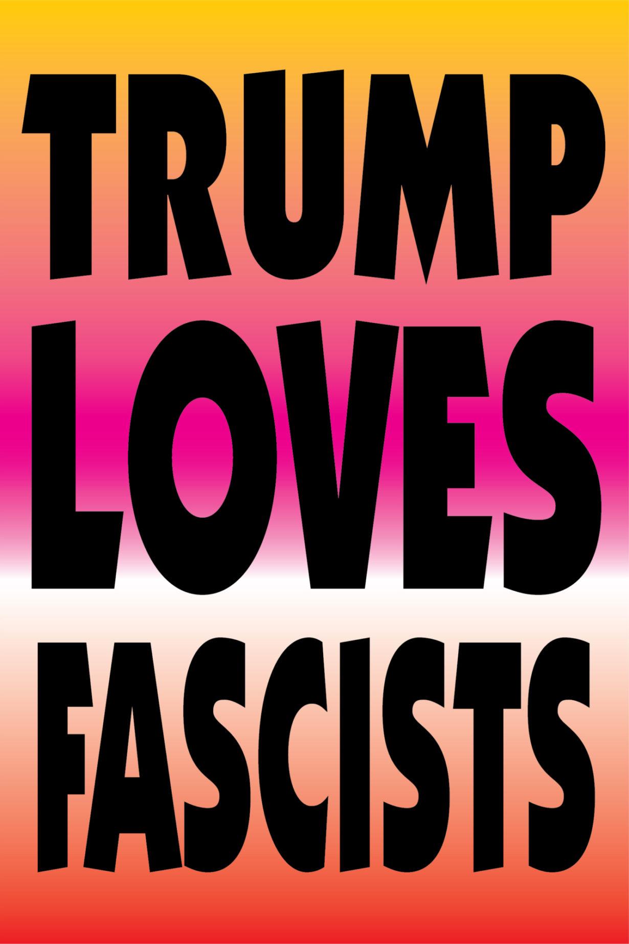 NP_01_25_2017_Trump-Loves-Fascists.jpg
