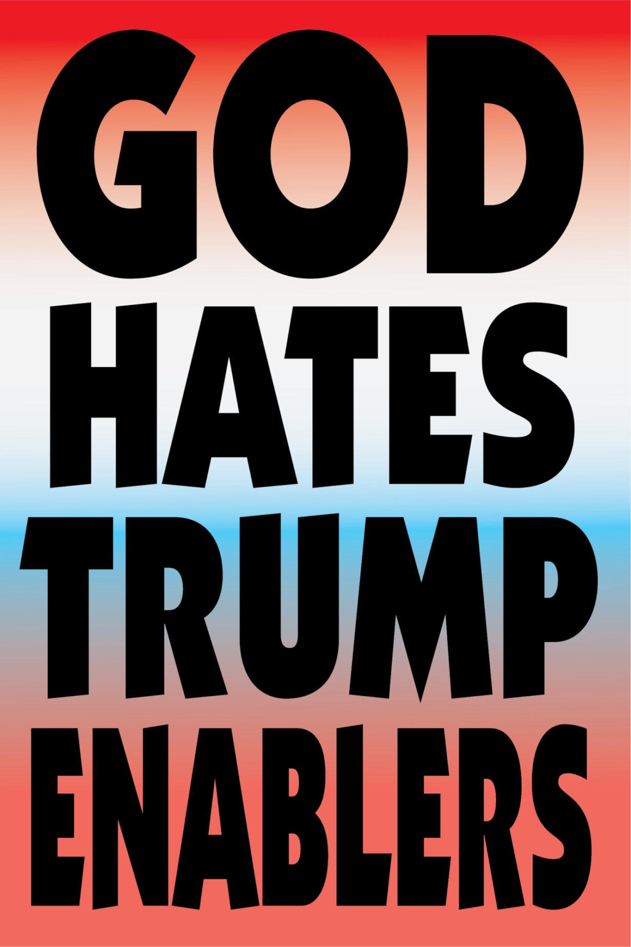 NP_26_50_2017_God-Hates-Trump-Enablers.jpg