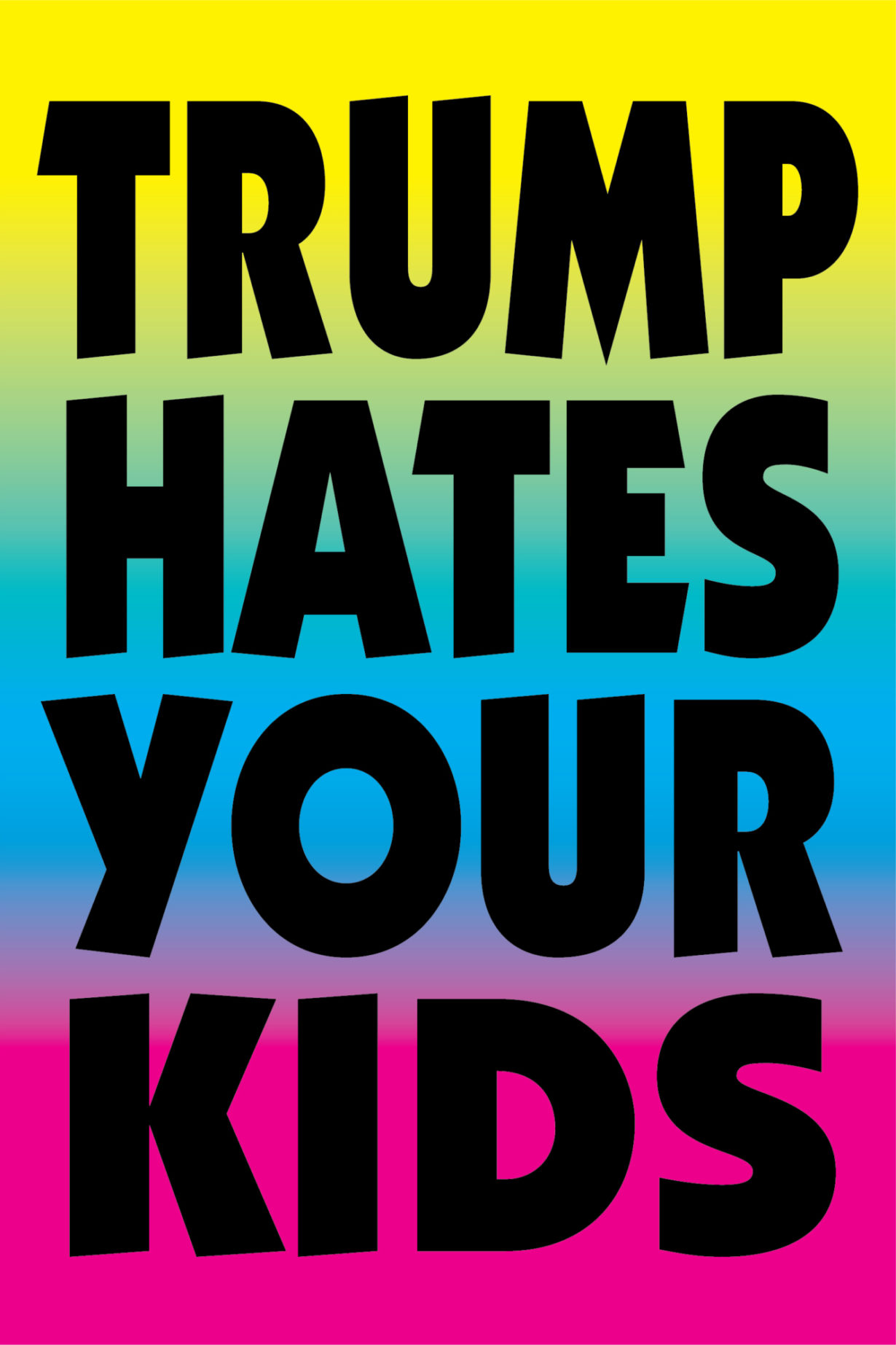 NP_51_75_2017_Trump-Hates-Your-Kids.jpg