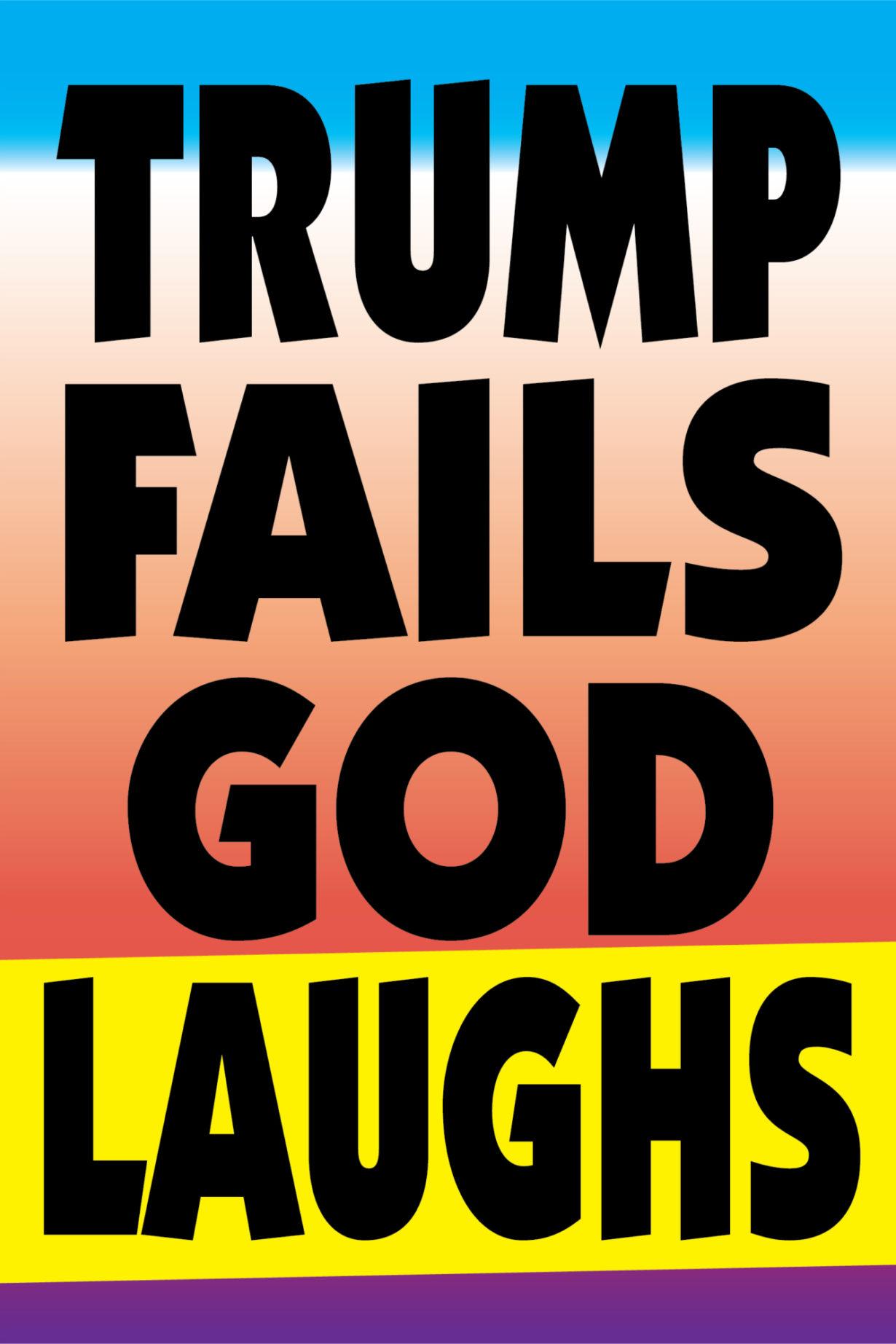 NP_76_100_2017_Trump-Fails-God-Laughs.jpg