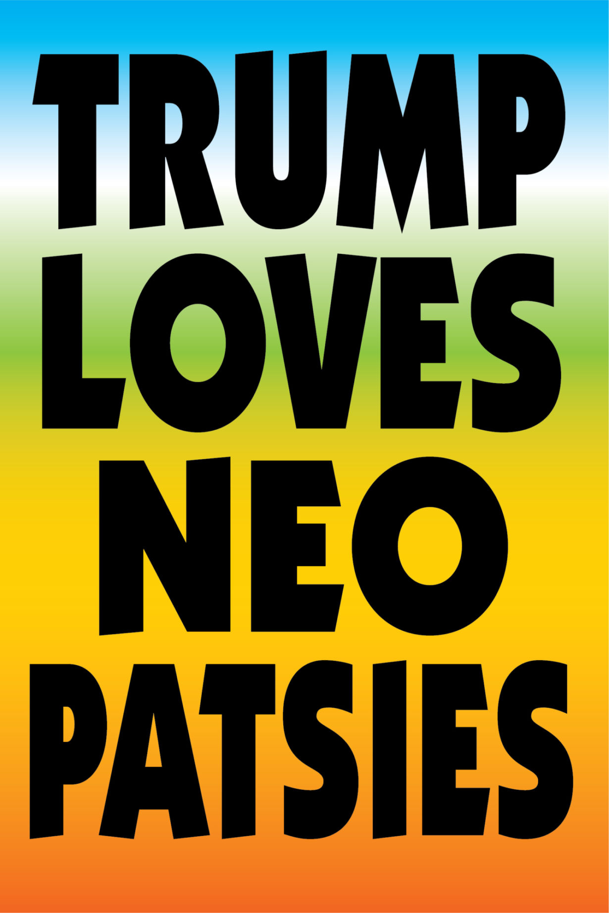 NP_76_100_2017_Trump-Loves-Neo-Patsies.jpg