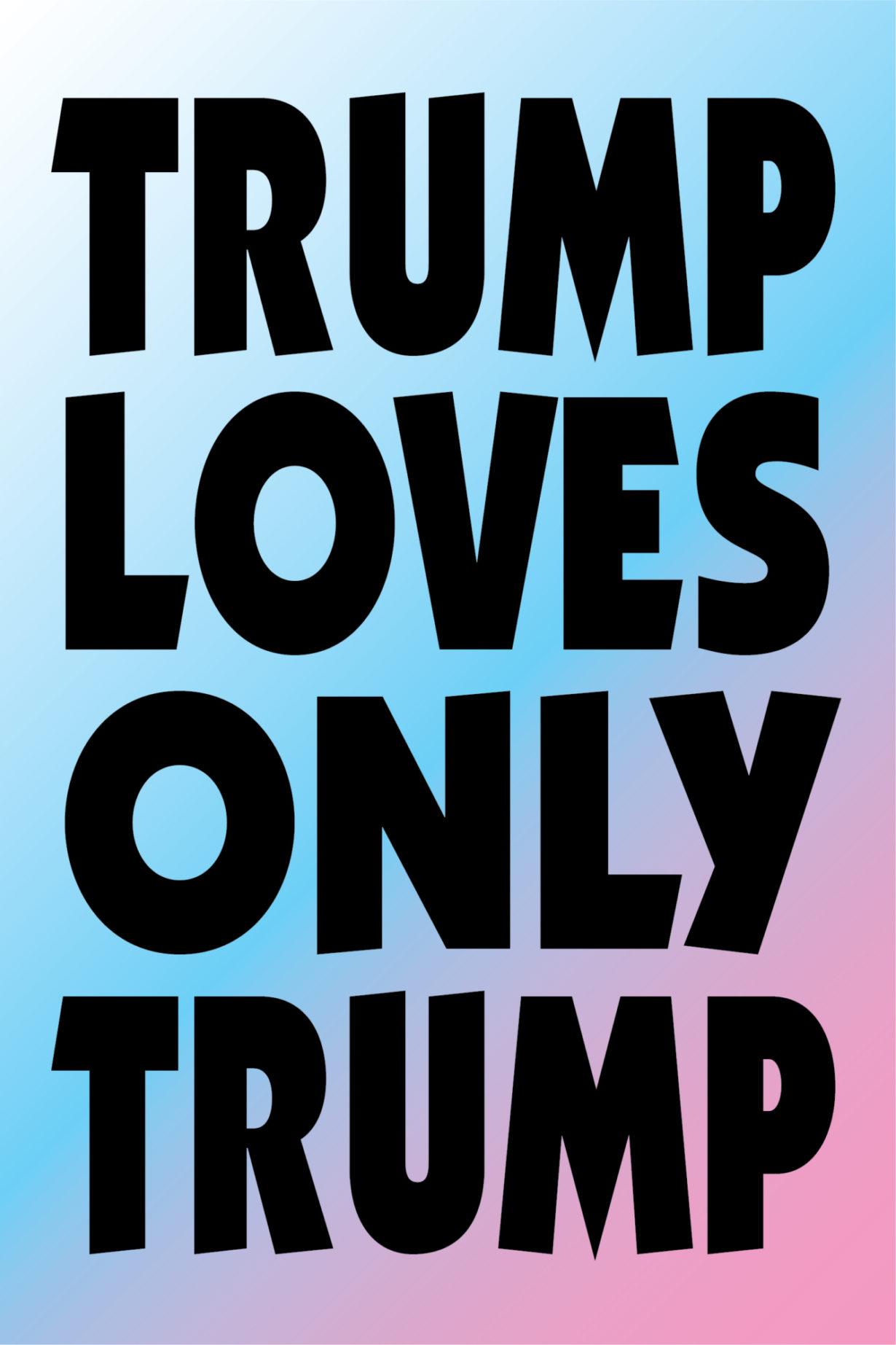NP_76_100_2017_Trump-Loves-Only-Trump.jpg