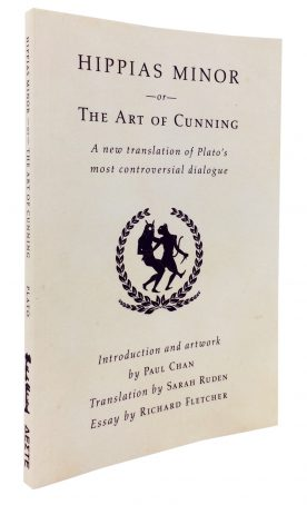 Hippias Minor or The Art Of Cunning: A New Translation