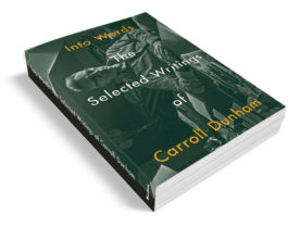 "Support ""Into Words: The Selected Writings of Carroll Dunham"""