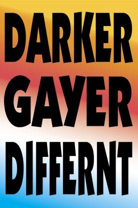 New Proverbs: Darker, Gayer, Differnt